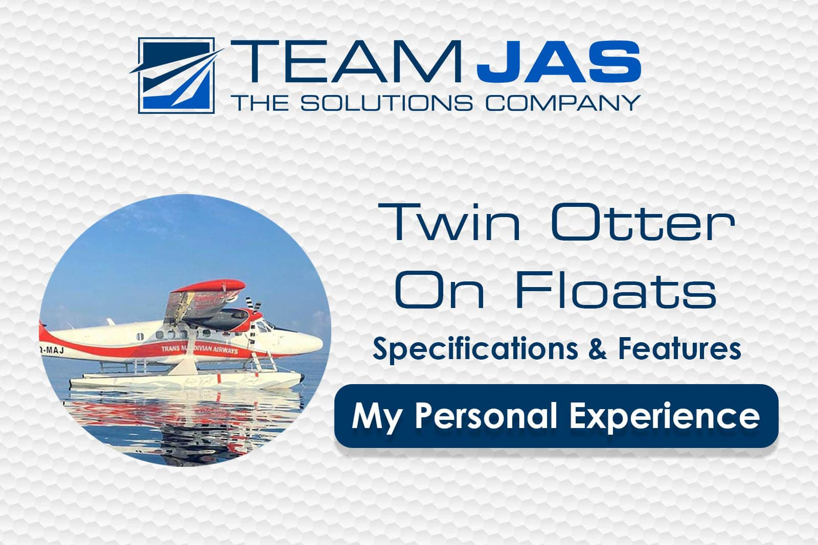 Twin Otter on Floats: Specifications, Features and my