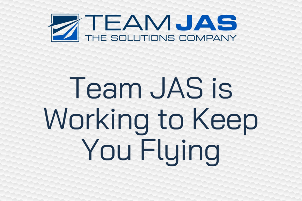 Team JAS is Working to Keep You Flying