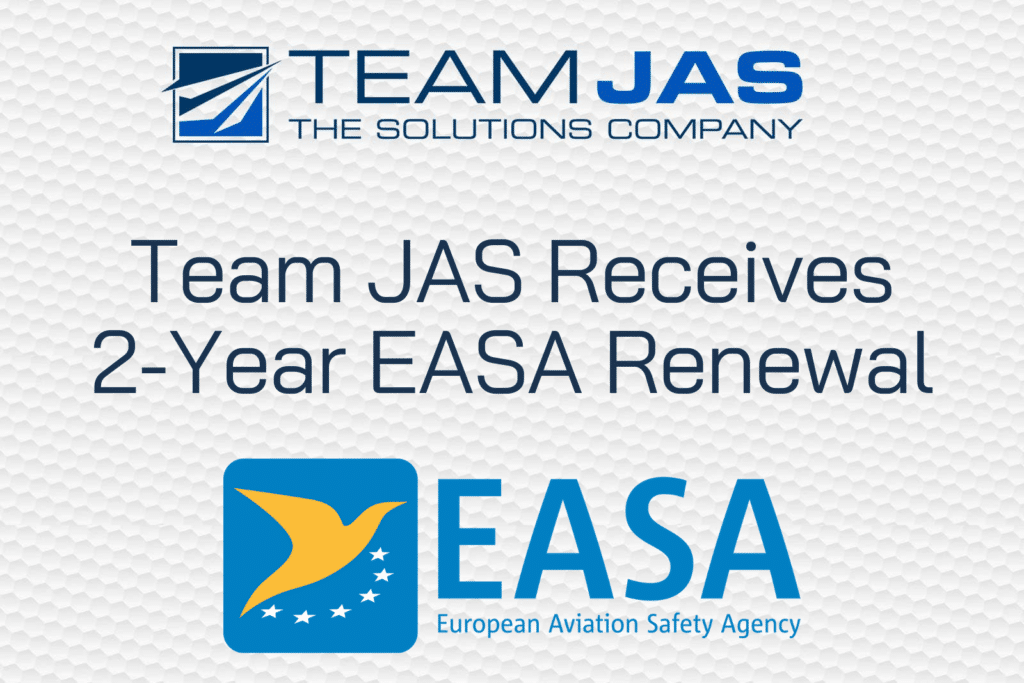 Team JAS Receives 2-Year Renewal of Repair Station Certification from EASA